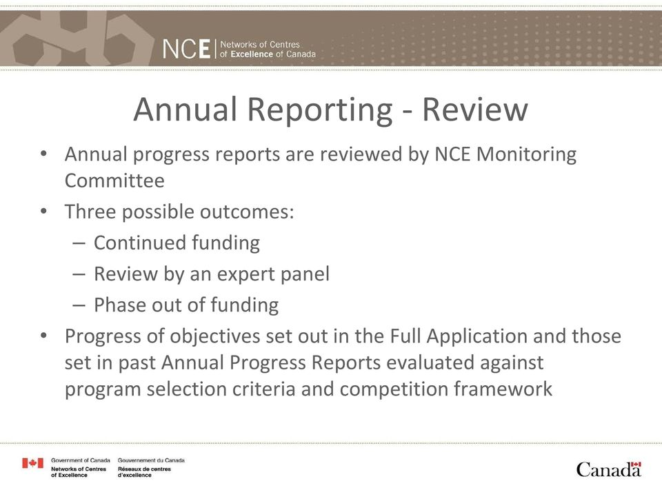 out of funding Progress of objectives set out in the Full Application and those set in
