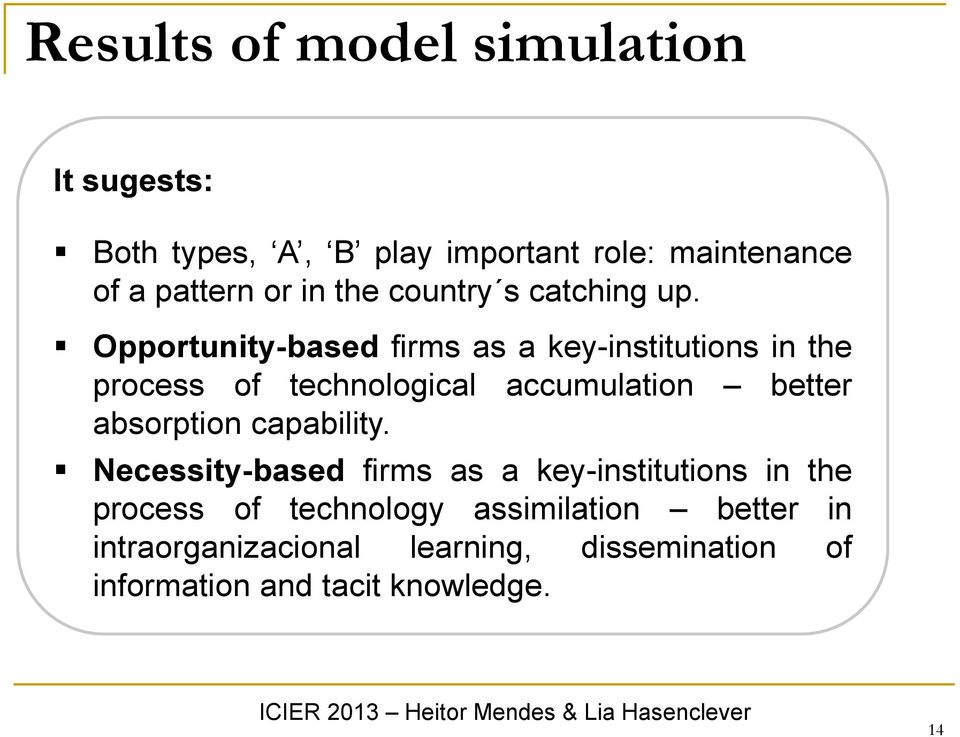 Opportunity-based firms as a key-institutions in the process of technological accumulation better absorption