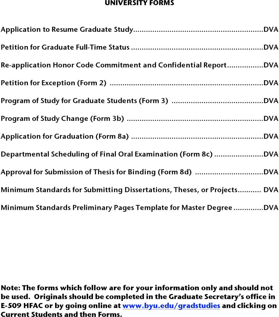 ..DVA Departmental Scheduling of Final Oral Examination (Form 8c)...DVA Approval for Submission of Thesis for Binding (Form 8d)...DVA Minimum Standards for Submitting Dissertations, Theses, or Projects.