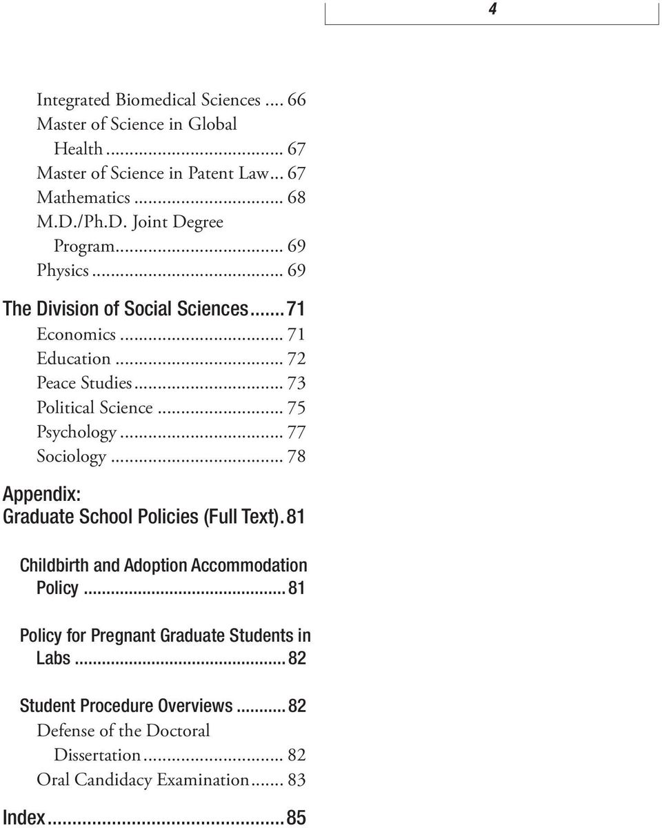 .. 73 Political Science... 75 Psychology... 77 Sociology... 78 Appendix: Graduate School Policies (Full Text).
