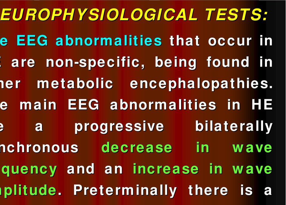 e main EEG abnormalities in HE a progressive bilaterally chronous