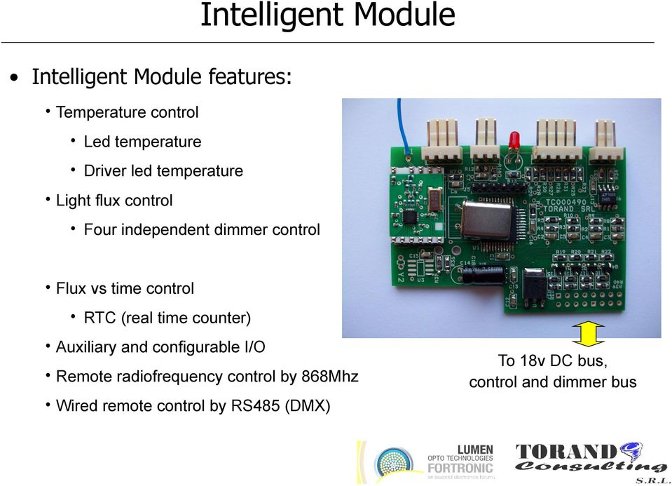 (photodiode) Flux vs time control RTC (real time counter) Auxiliary and configurable I/O Remote
