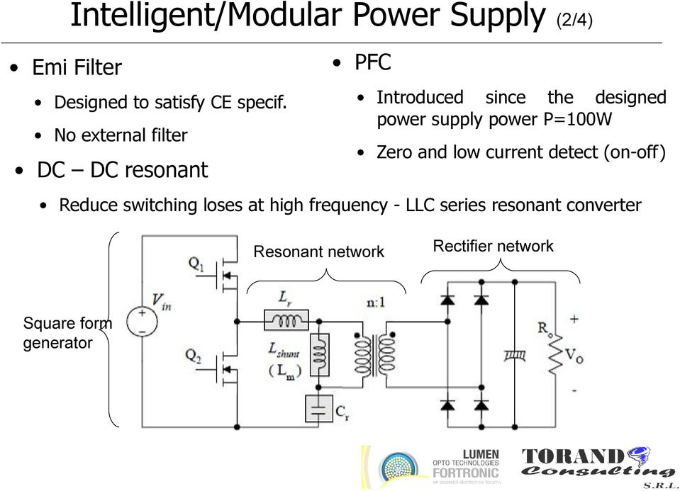 power P=100W Zero and low current detect (on-off) Reduce switching loses at high