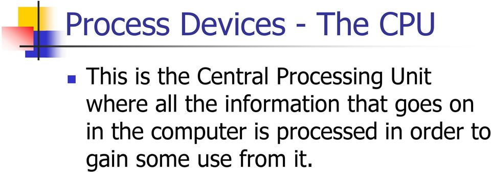 information that goes on in the computer