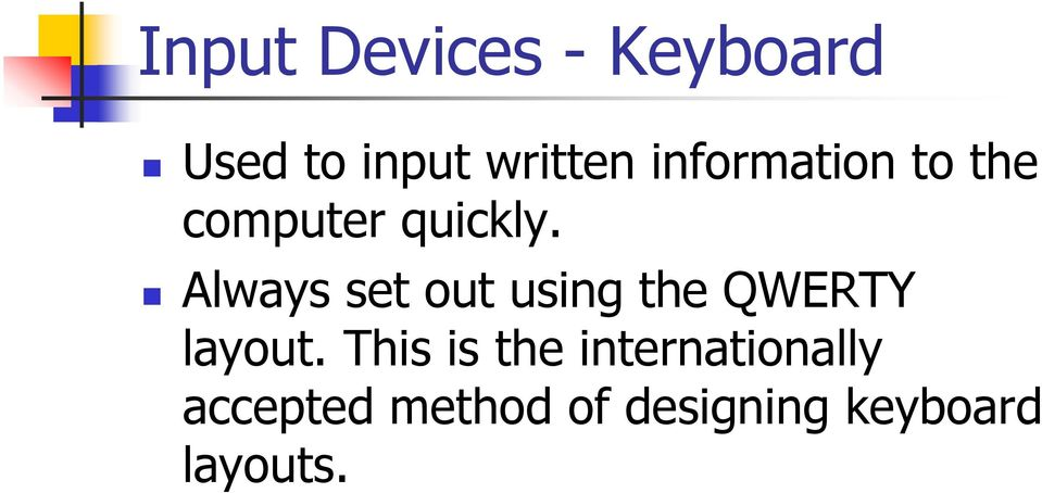 Always set out using the QWERTY layout.
