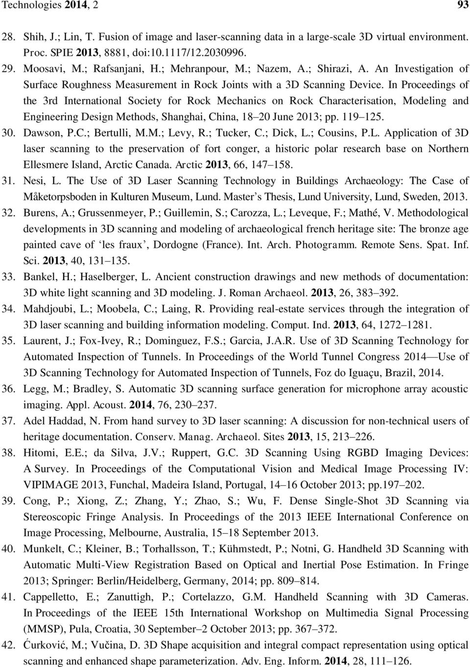 In Proceedings of the 3rd International Society for Rock Mechanics on Rock Characterisation, Modeling and Engineering Design Methods, Shanghai, China, 18 20 June 2013; pp. 119 125. 30. Dawson, P.C.; Bertulli, M.