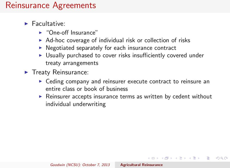 covered under treaty arrangements Treaty Reinsurance: Ceding company and reinsurer execute contract to