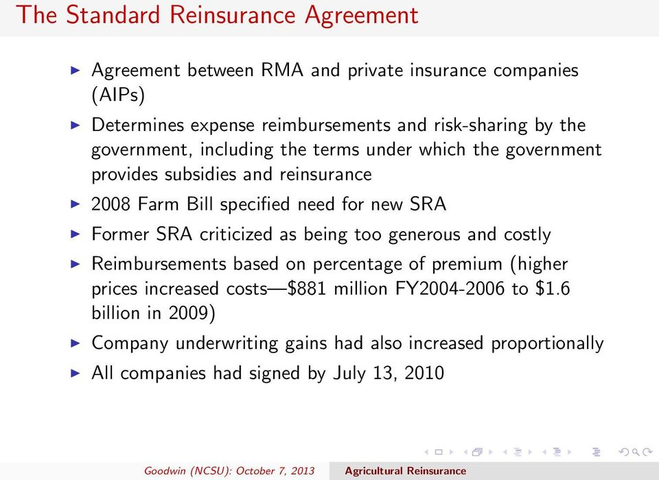 for new SRA Former SRA criticized as being too generous and costly Reimbursements based on percentage of premium (higher prices increased costs