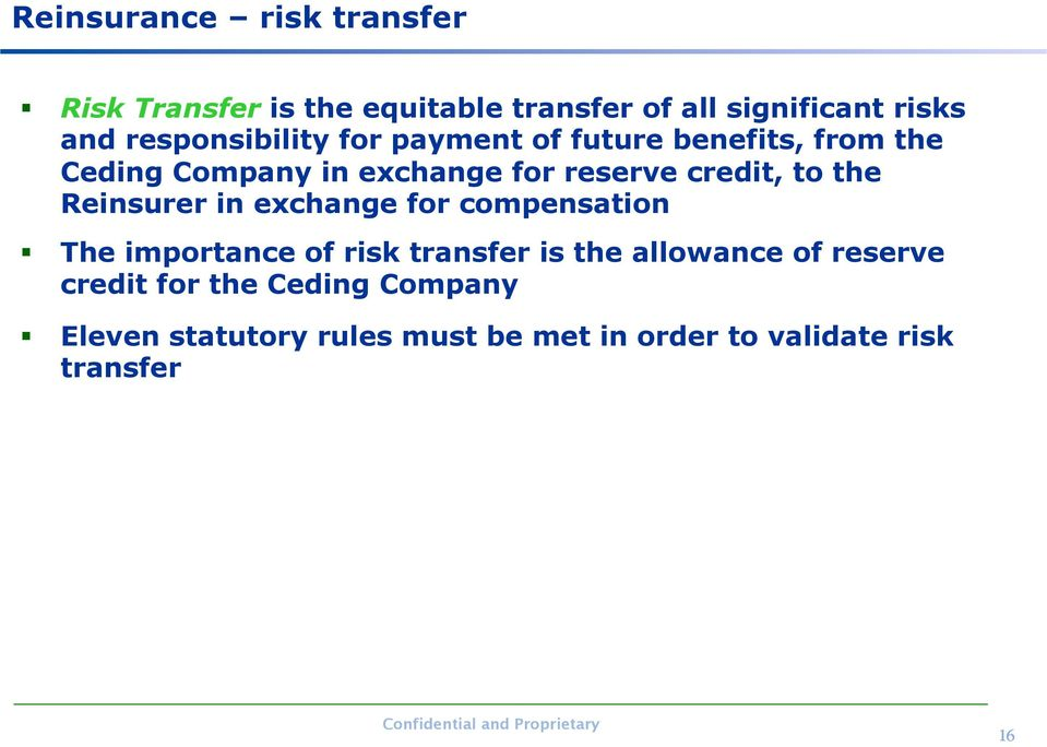 credit, to the Reinsurer in exchange for compensation The importance of risk transfer is the