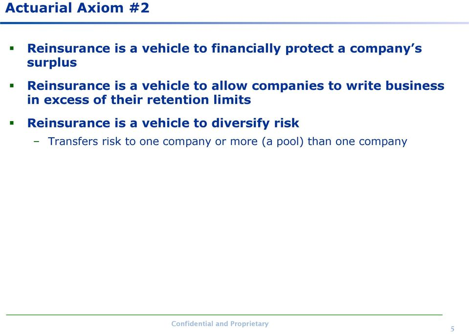 business in excess of their retention limits Reinsurance is a vehicle to