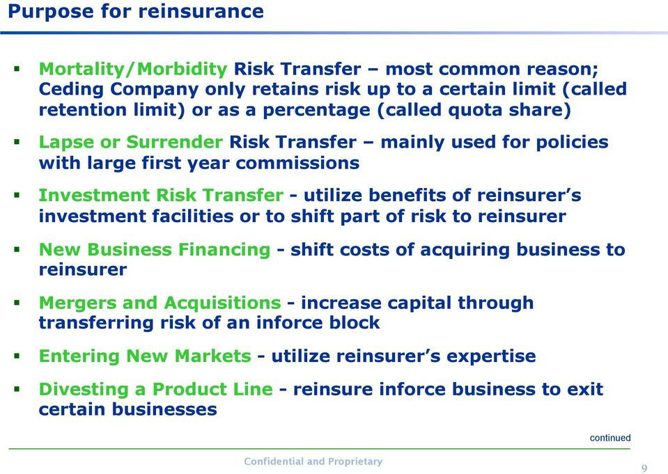 investment facilities or to shift part of risk to reinsurer New Business Financing - shift costs of acquiring business to reinsurer Mergers and Acquisitions - increase capital