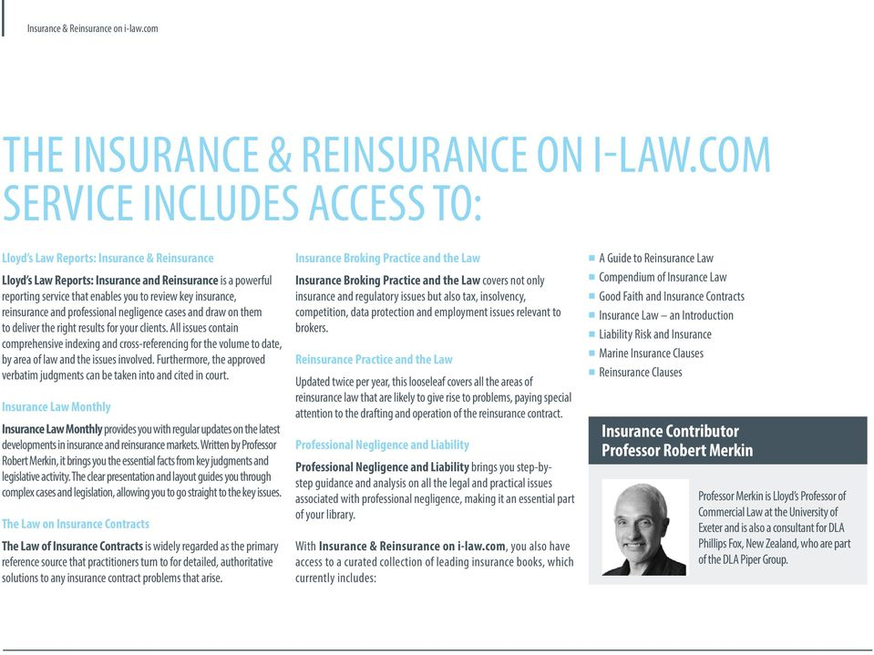 reinsurance and professional negligence cases and draw on them to deliver the right results for your clients.