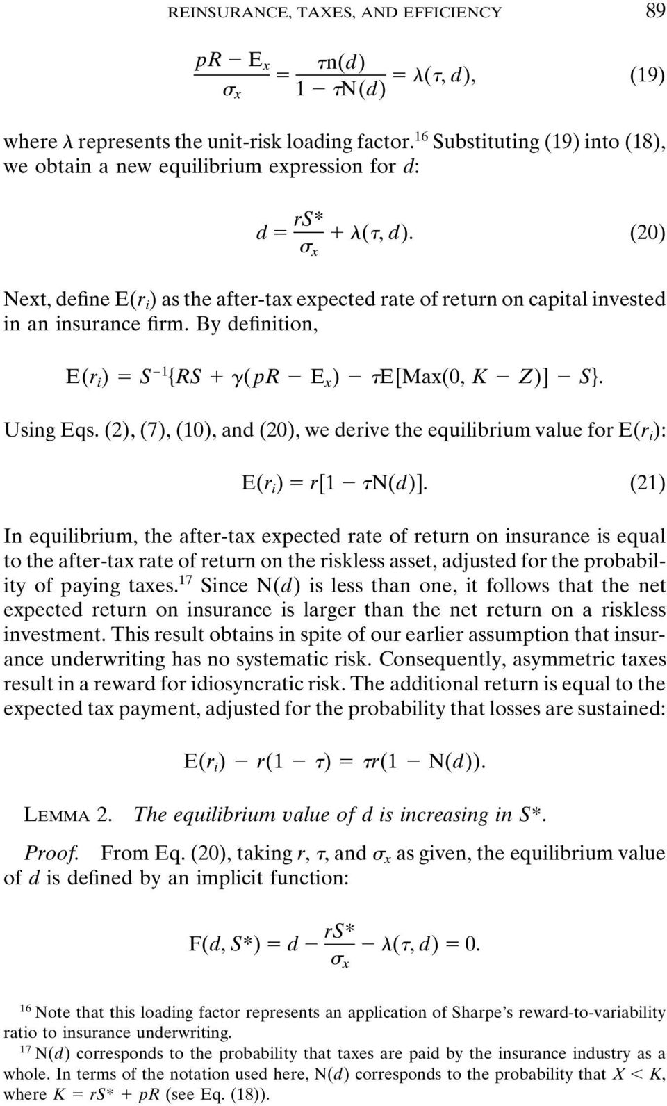 (20) Next, define E(r i ) as the after-tax expected rate of return on capital invested in an insurance firm. By definition, E(r i ) S 1 RS (pr E x ) E[Max(0, K Z)] S. Using Eqs.