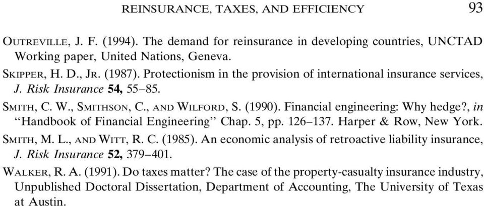 , in Handbook of Financial Engineering Chap. 5, pp. 126 137. Harper & Row, New York. SMITH, M. L., AND WITT, R. C. (1985). An economic analysis of retroactive liability insurance, J.