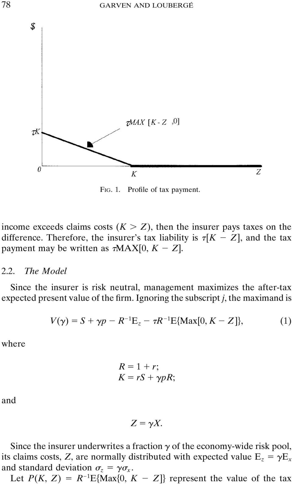 2. The Model Since the insurer is risk neutral, management maximizes the after-tax expected present value of the firm.