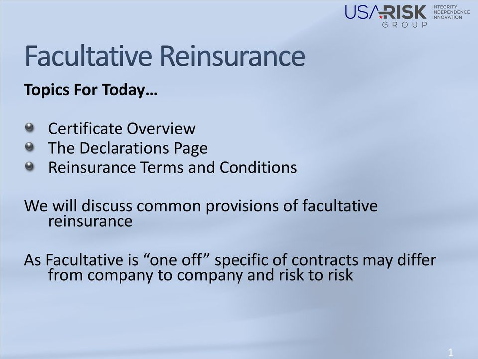 provisions of facultative reinsurance As Facultative is one off