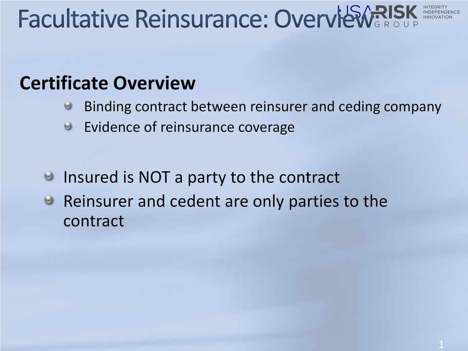 reinsurance coverage Insured is NOT a party to the