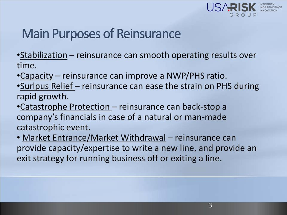 Catastrophe Protection reinsurance can back-stop a company s financials in case of a natural or man-made catastrophic