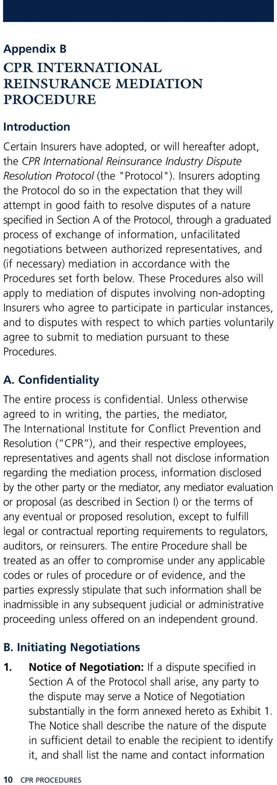 Insurers adopting the Protocol do so in the expectation that they will attempt in good faith to resolve disputes of a nature specified in Section A of the Protocol, through a graduated process of