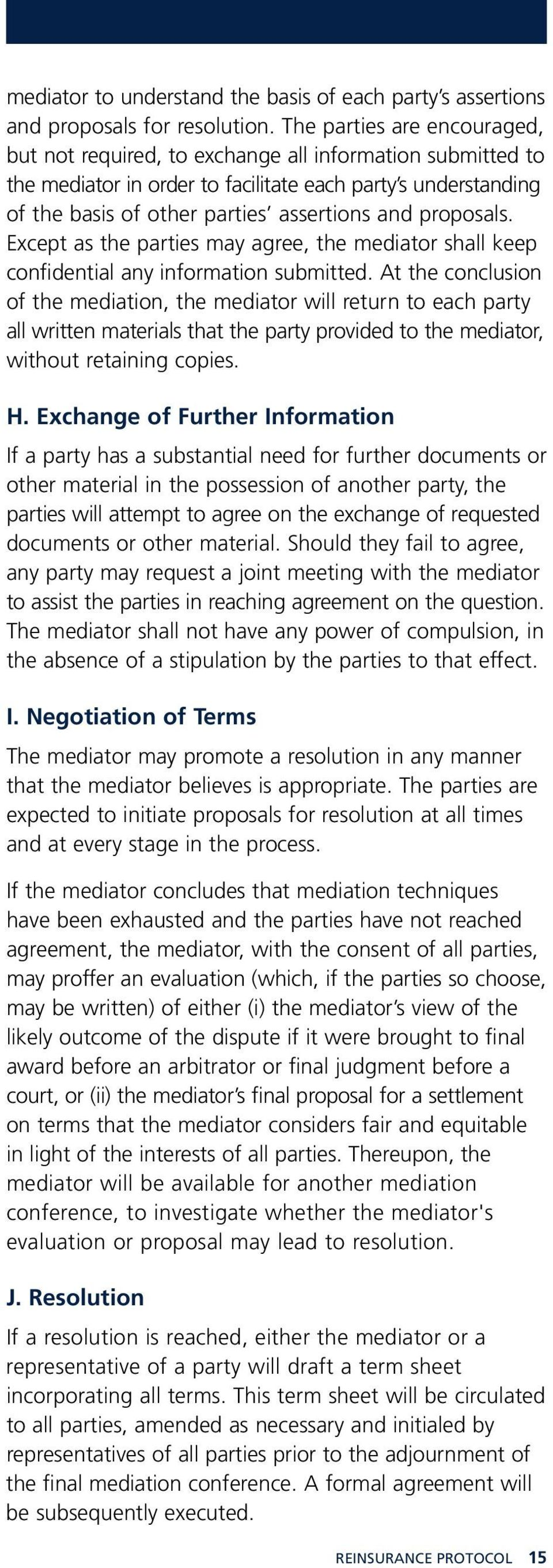 proposals. Except as the parties may agree, the mediator shall keep confidential any information submitted.