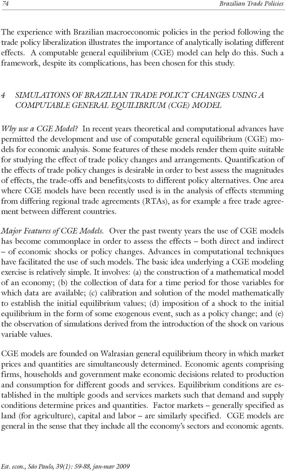 4 Simulations of Brazilian Trade Policy Changes using a Computable General Equilibrium (CGE) Model Why use a CGE Model?