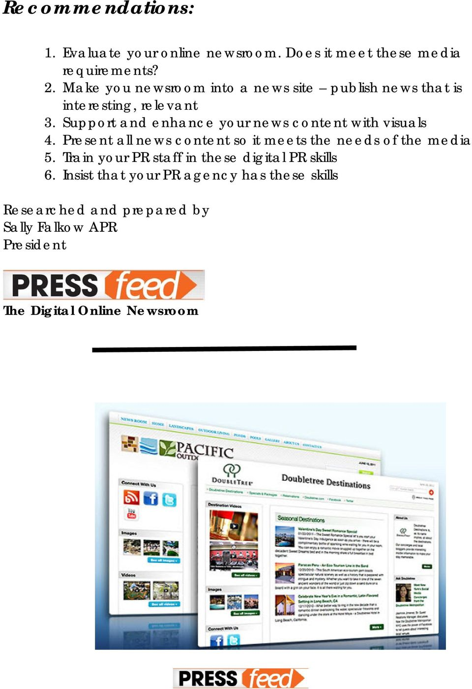 Support and enhance your news content with visuals 4. Present all news content so it meets the needs of the media 5.