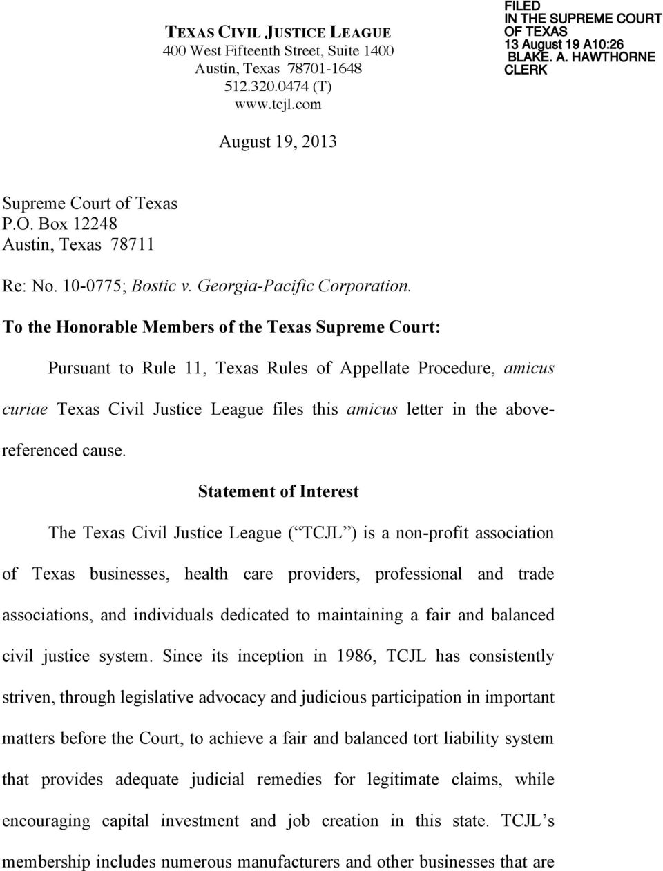 To the Honorable Members of the Texas Supreme Court: Pursuant to Rule 11, Texas Rules of Appellate Procedure, amicus curiae Texas Civil Justice League files this amicus letter in the abovereferenced