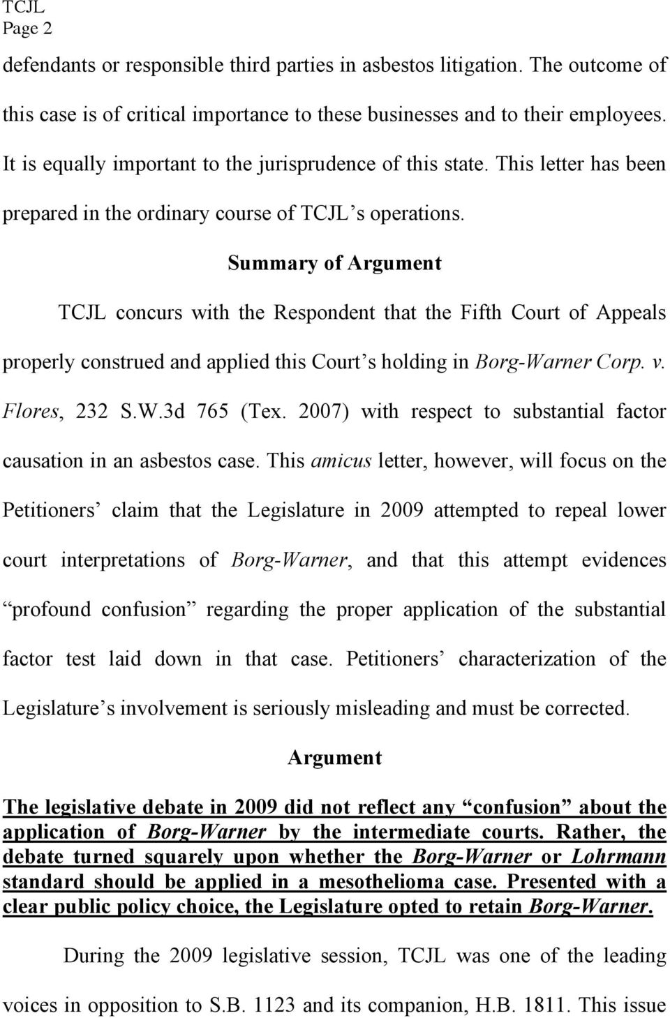 Summary of Argument TCJL concurs with the Respondent that the Fifth Court of Appeals properly construed and applied this Court s holding in Borg-Warner Corp. v. Flores, 232 S.W.3d 765 (Tex.