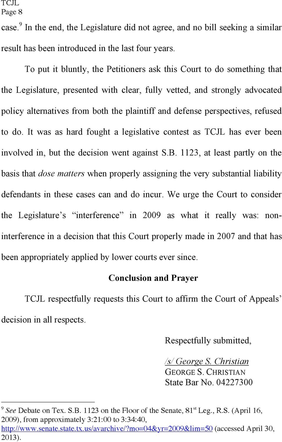 defense perspectives, refused to do. It was as hard fought a legislative contest as TCJL has ever been involved in, but the decision went against S.B.