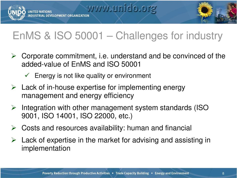 is not like quality or environment Lack of in-house expertise for implementing energy management and energy efficiency