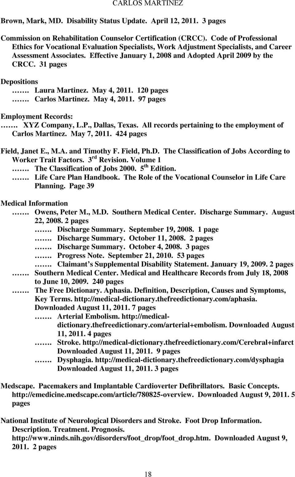 31 pages Depositions. Laura Martinez. May 4, 2011. 120 pages. Carlos Martinez. May 4, 2011. 97 pages Employment Records:. XYZ Company, L.P., Dallas, Texas.