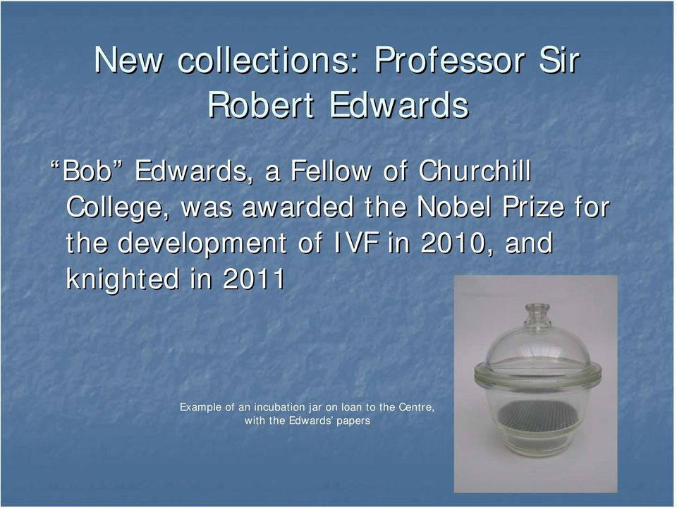 the development of IVF in 2010, and knighted in 2011 Example
