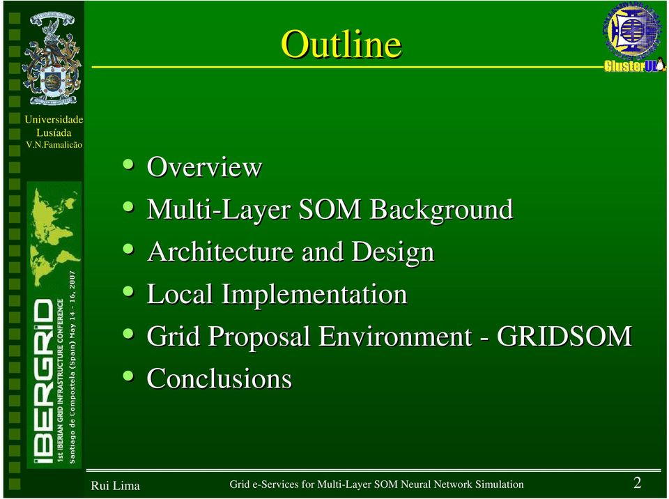 Proposal Environment - GRIDSOM Conclusions Grid
