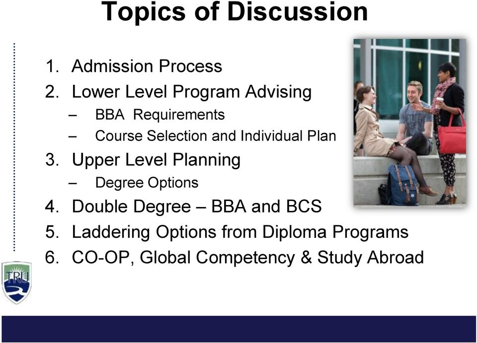 Individual Plan 3. Upper Level Planning Degree Options 4.