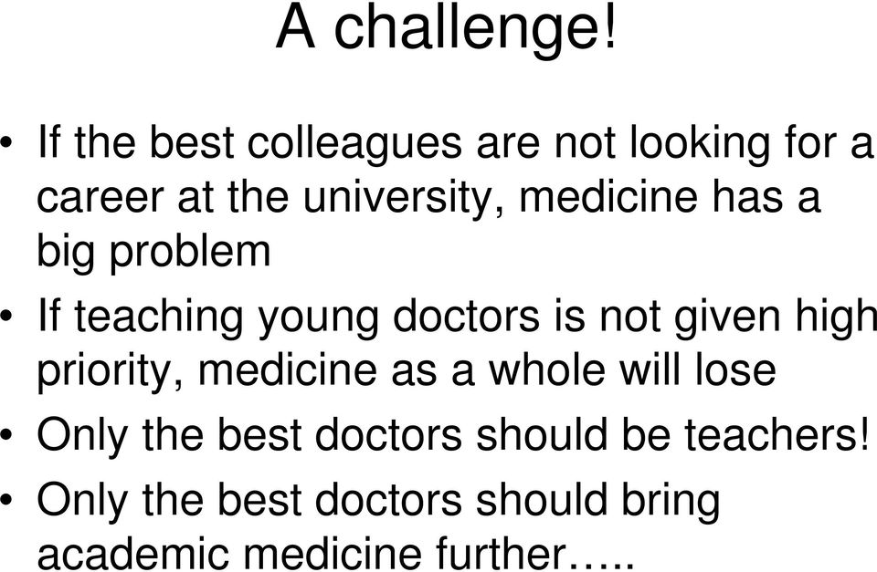 medicine has a big problem If teaching young doctors is not given high