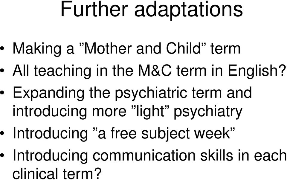 Expanding the psychiatric term and introducing more light