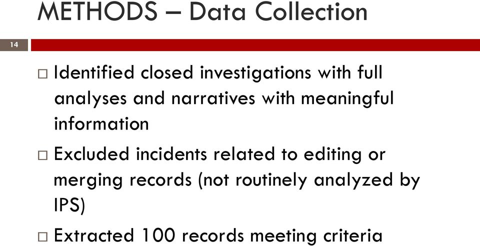 Excluded incidents related to editing or merging records (not