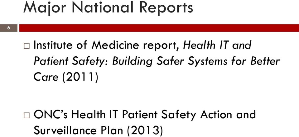 Safer Systems for Better Care (2011) ONC s Health