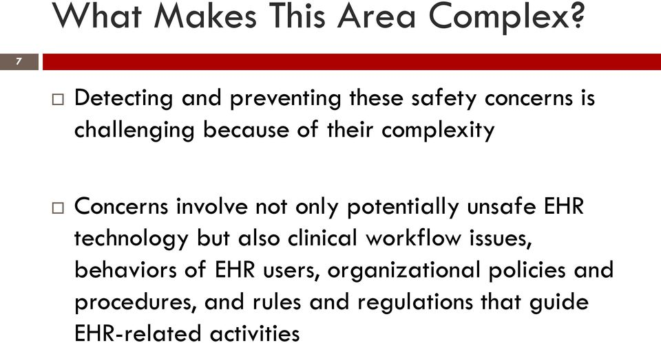 complexity Concerns involve not only potentially unsafe EHR technology but also