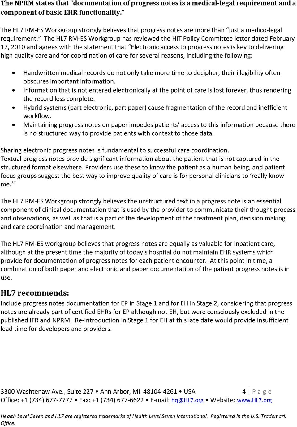 The HL7 RM-ES Workgroup has reviewed the HIT Policy Committee letter dated February 17, 2010 and agrees with the statement that Electronic access to progress notes is key to delivering high quality