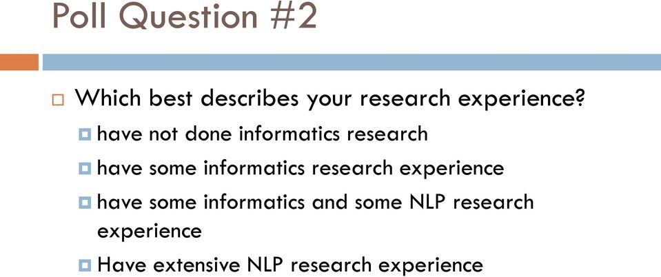 have not done informatics research have some informatics