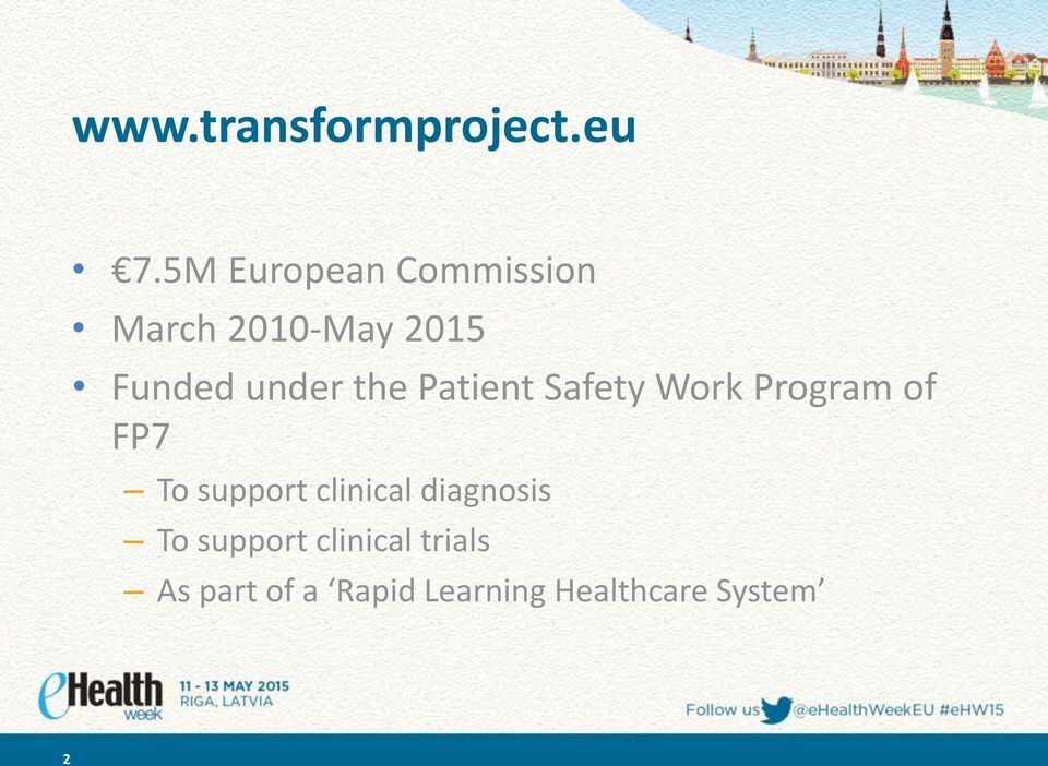 the Patient Safety Work Program of FP7 To support