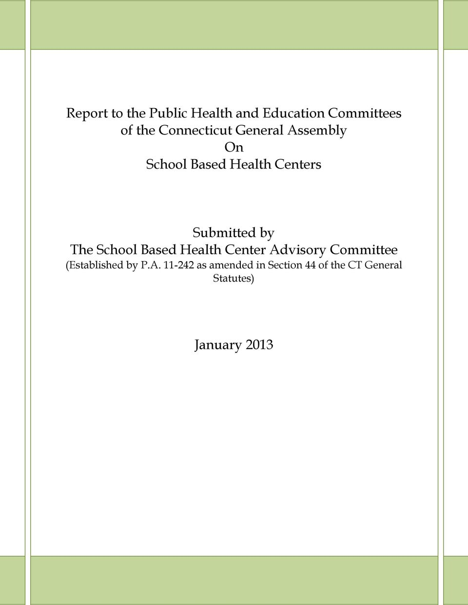 Submitted by The School Based Health Center Advisory Committee
