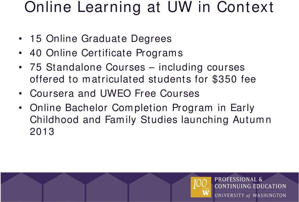 matriculated students for $350 fee Coursera and UWEO Free Courses Online