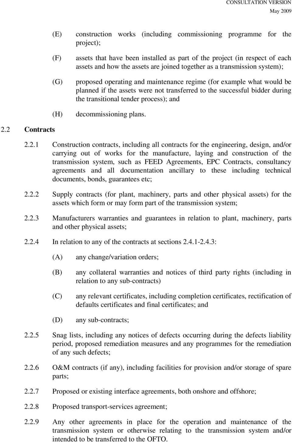 tender process); and decommissioning plans. 2.