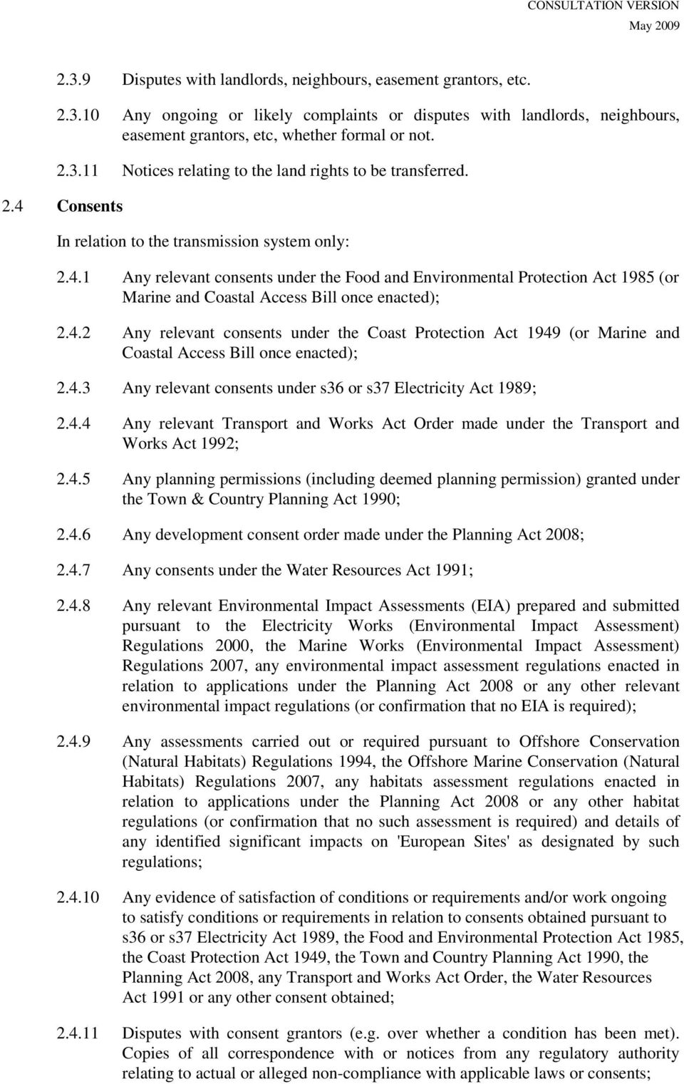 4.3 Any relevant consents under s36 or s37 Electricity Act 1989; 2.4.4 Any relevant Transport and Works Act Order made under the Transport and Works Act 1992; 2.4.5 Any planning permissions (including deemed planning permission) granted under the Town & Country Planning Act 1990; 2.