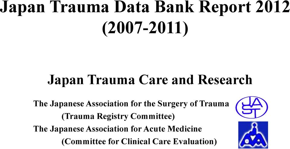 of Trauma (Trauma Registry Committee) The Japanese
