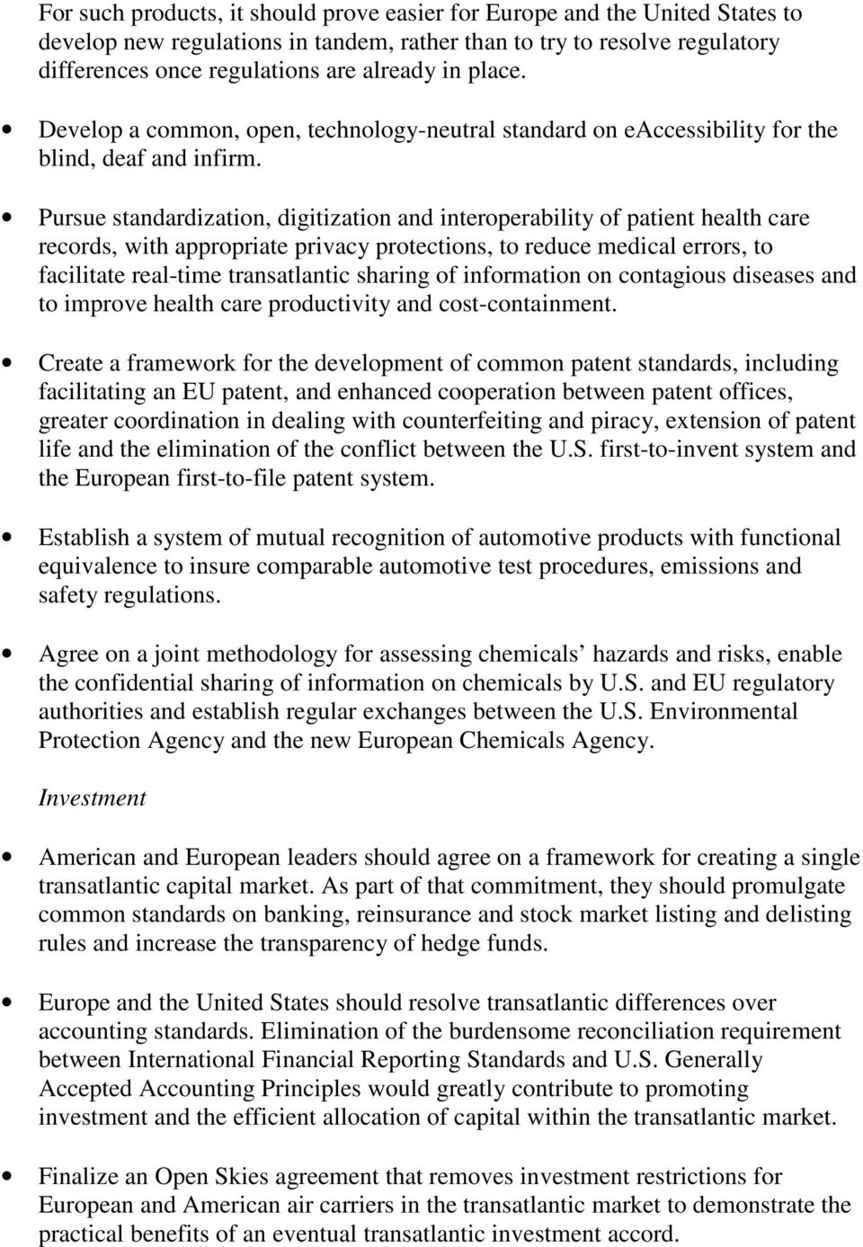 Pursue standardization, digitization and interoperability of patient health care records, with appropriate privacy protections, to reduce medical errors, to facilitate real-time transatlantic sharing