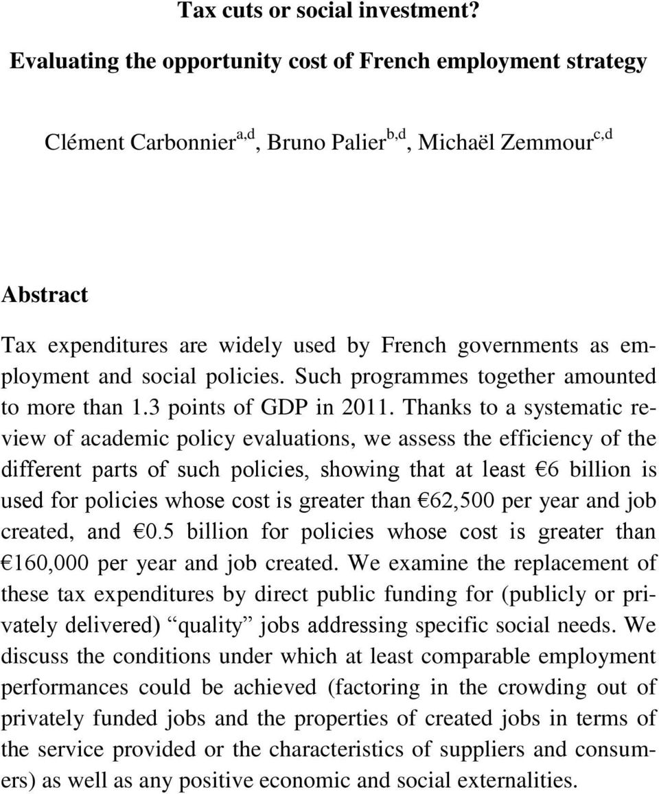 employment and social policies. Such programmes together amounted to more than 1.3 points of GDP in 2011.