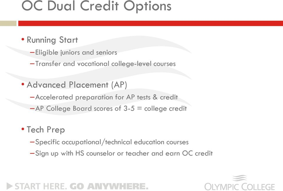AP tests & credit AP College Board scores of 3-5 = college credit Tech Prep Specific